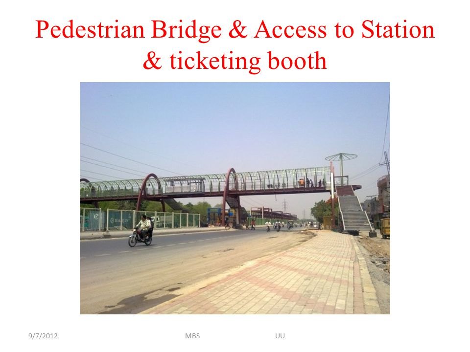 Pedestrian Bridge & Access to Station & ticketing booth