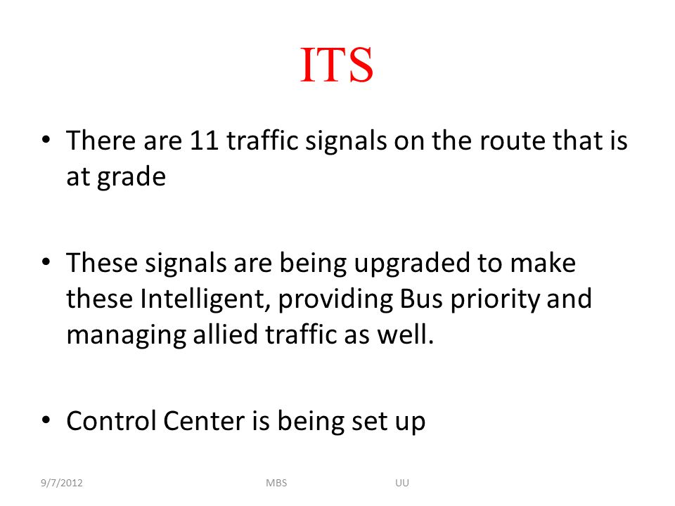 ITS There are 11 traffic signals on the route that is at grade