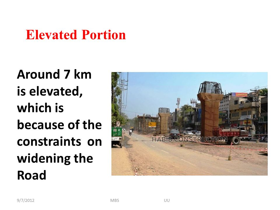 Elevated Portion Around 7 km is elevated, which is because of the constraints on widening the Road.