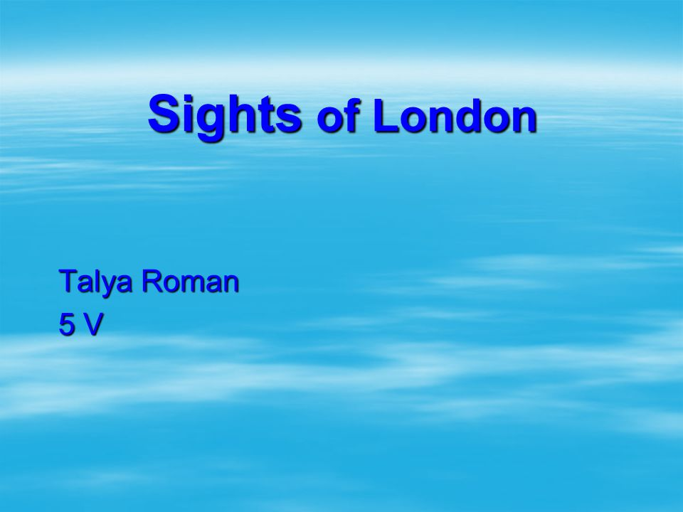 Sights of London Talya Roman 5 V