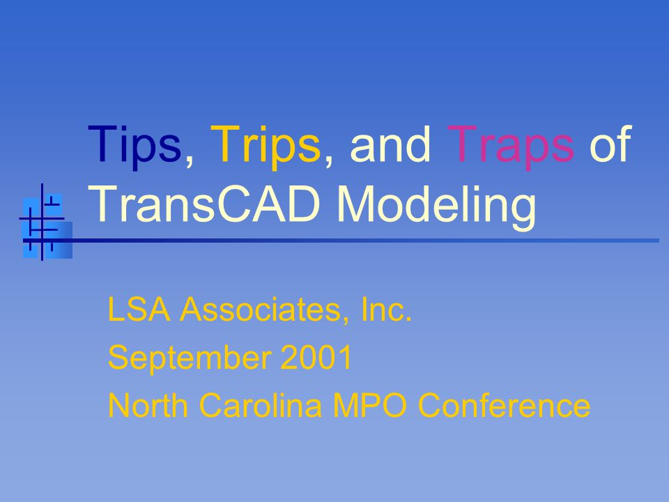 Agenda Why Model Why Jurisdictions Convert to TransCAD
