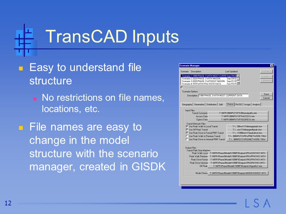 TransCAD Outputs Checking intermediate modeling results is easy in TransCAD.