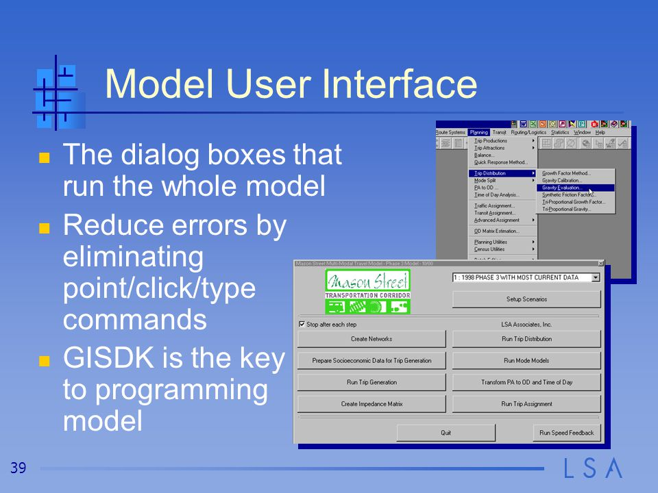 TransCAD Dialog Boxes Custom user interfaces created using GISDK