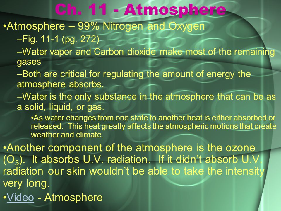 Ch. 11 - Atmosphere Atmosphere – 99% Nitrogen and Oxygen