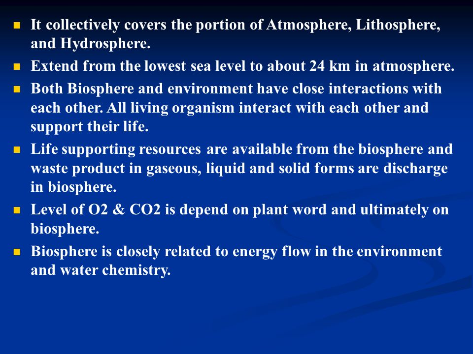It collectively covers the portion of Atmosphere, Lithosphere, and Hydrosphere.