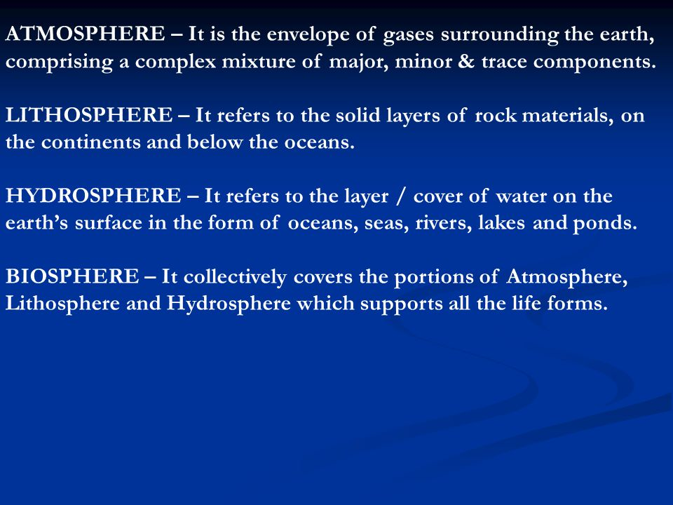 ATMOSPHERE – It is the envelope of gases surrounding the earth,