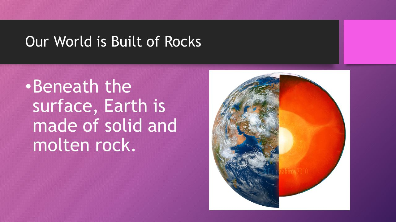 Our World is Built of Rocks