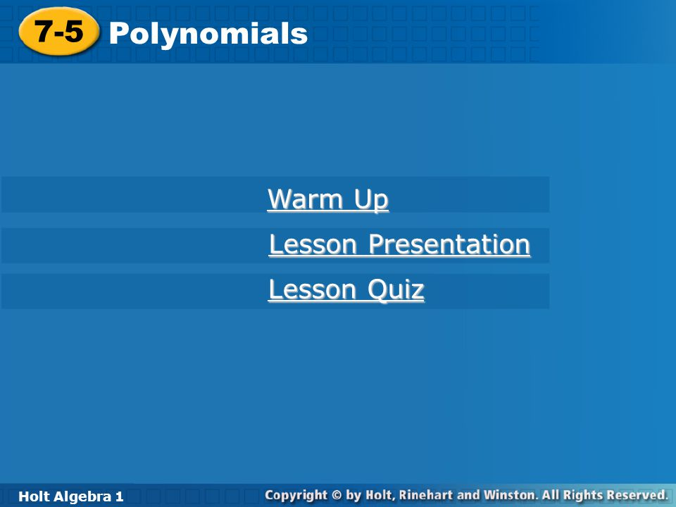 7-5 Polynomials Warm Up Lesson Presentation Lesson Quiz Holt Algebra 1