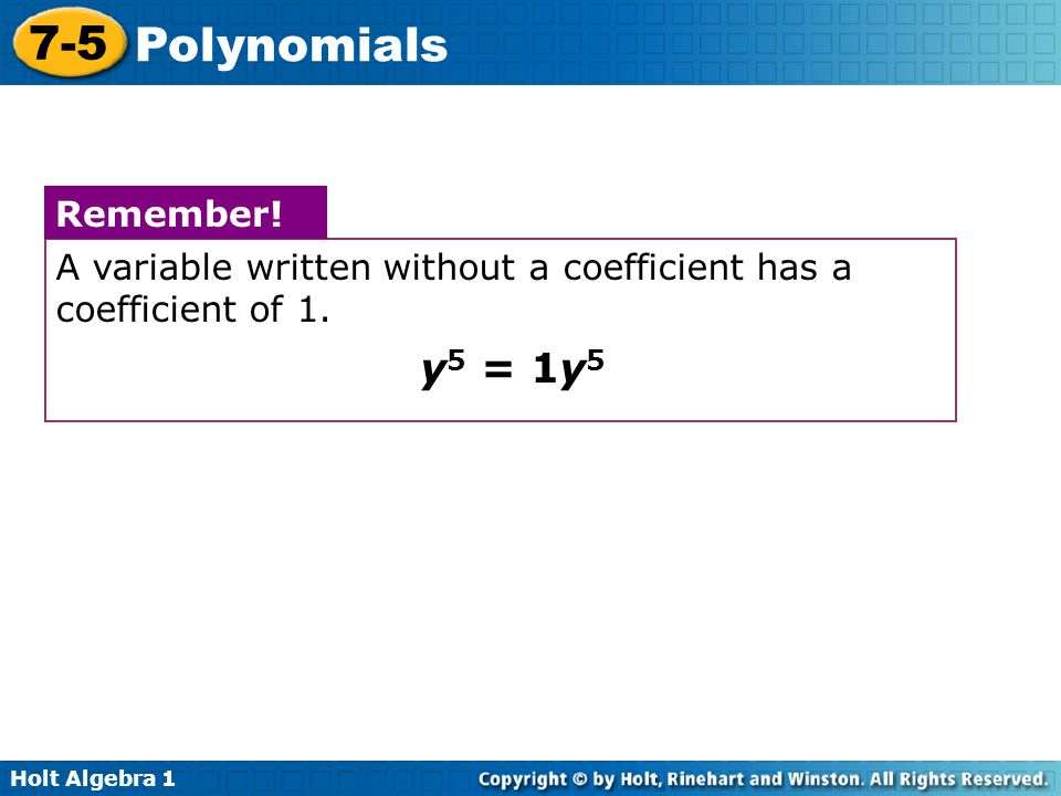 A variable written without a coefficient has a coefficient of 1.