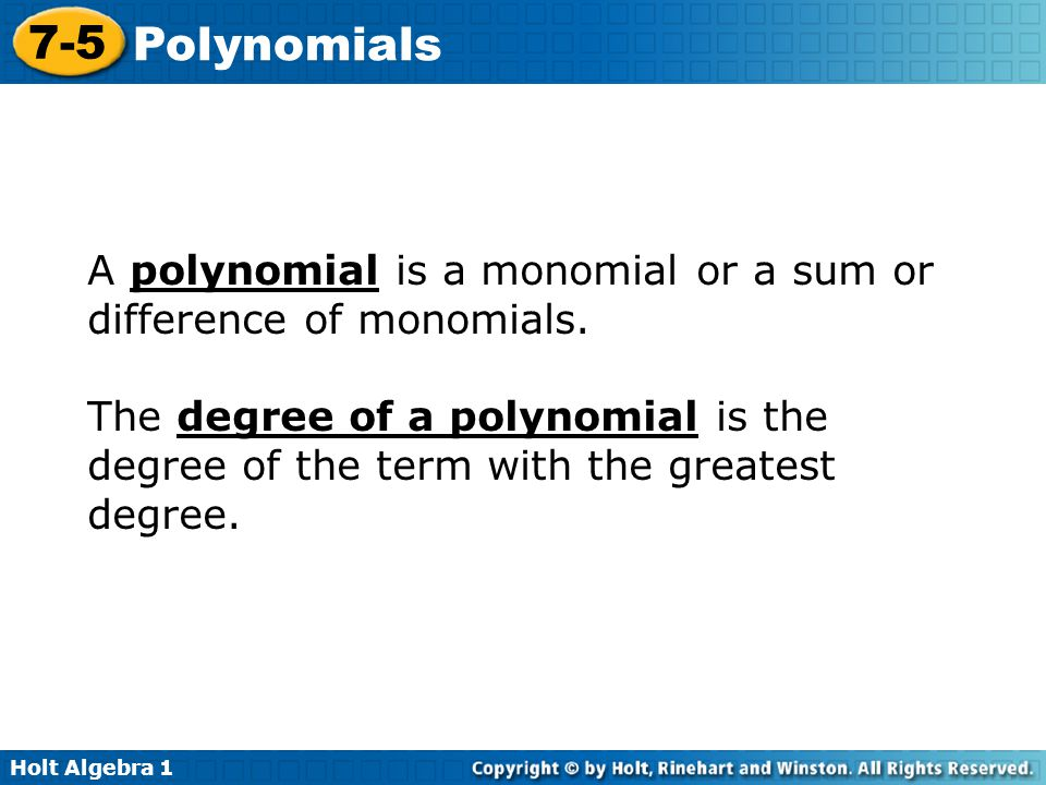 A polynomial is a monomial or a sum or difference of monomials.