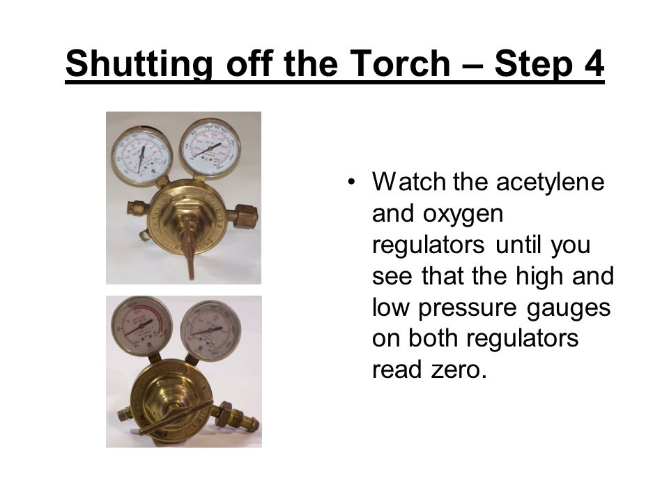 Shutting off the Torch – Step 4
