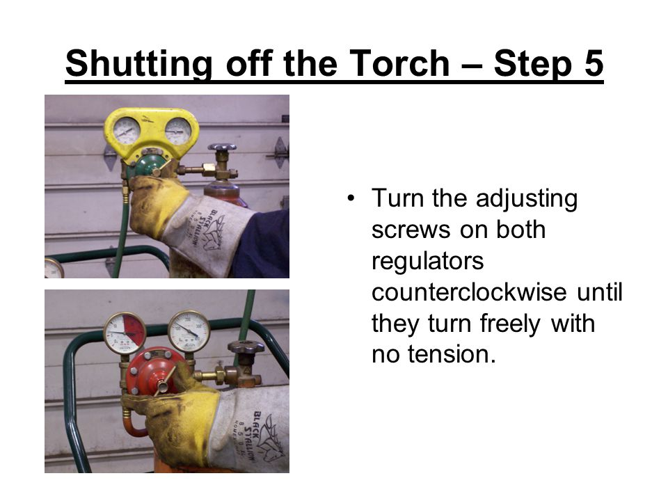 Shutting off the Torch – Step 5