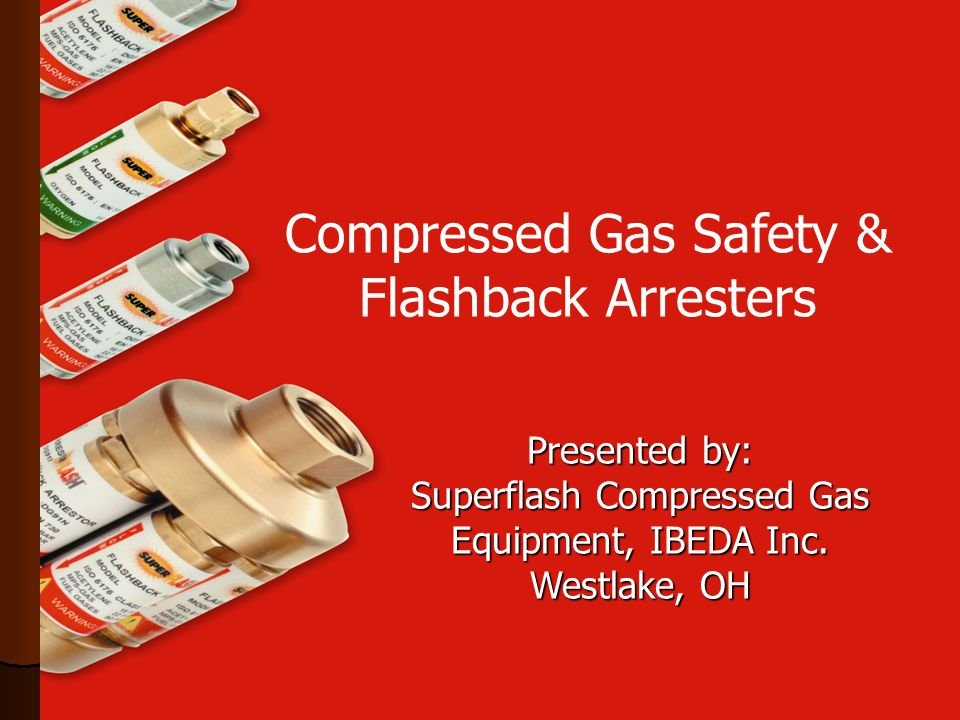 Compressed Gas Safety & Flashback Arresters