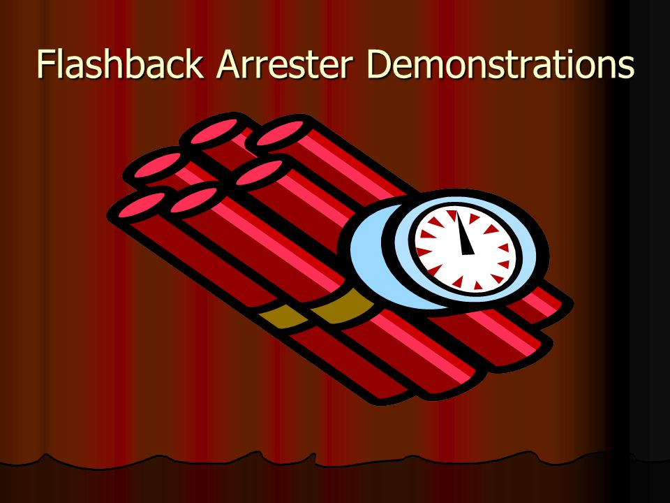 Flashback Arrester Demonstrations