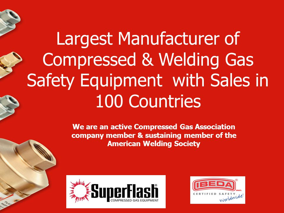 Largest Manufacturer of Compressed & Welding Gas Safety Equipment with Sales in 100 Countries