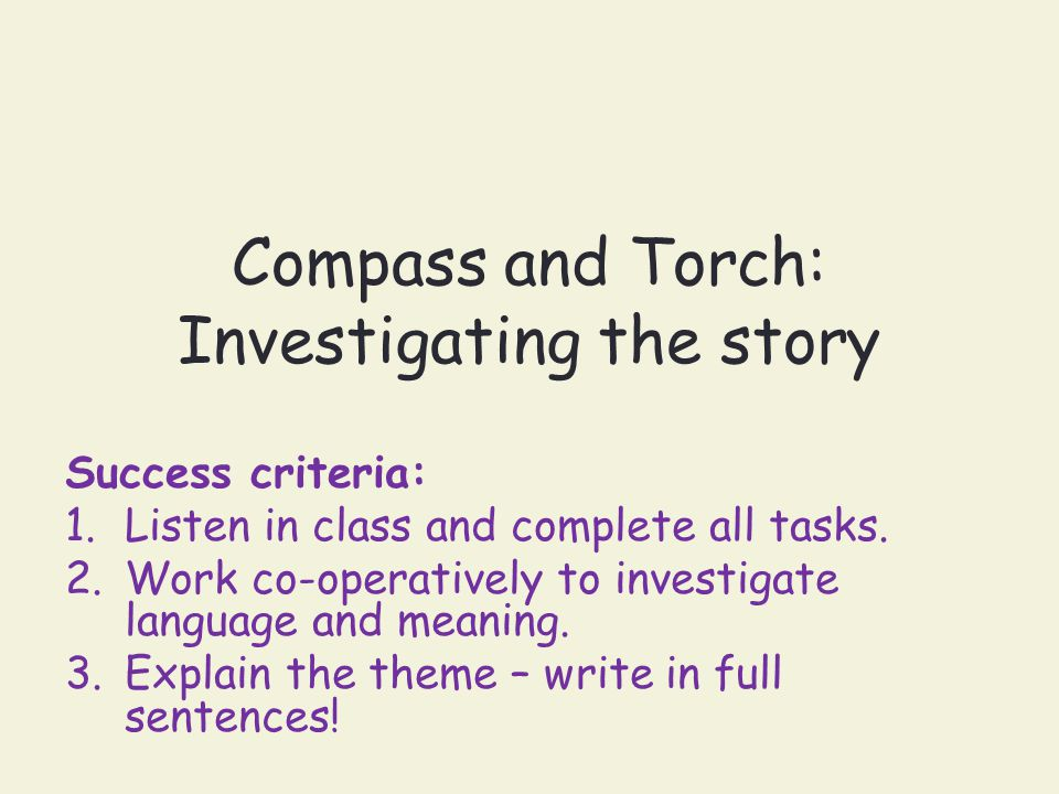 Compass and Torch: Investigating the story