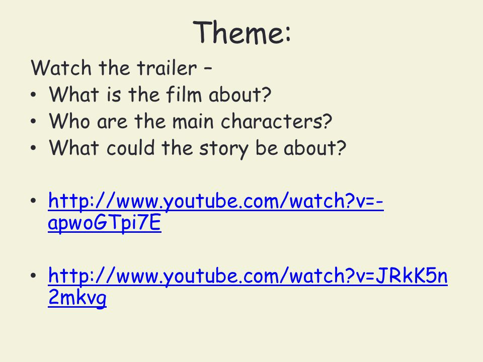 Theme: Watch the trailer – What is the film about