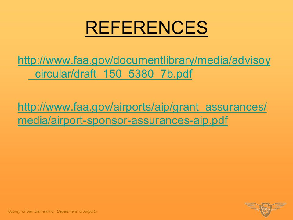 REFERENCES http://www.faa.gov/documentlibrary/media/advisoy_circular/draft_150_5380_7b.pdf.