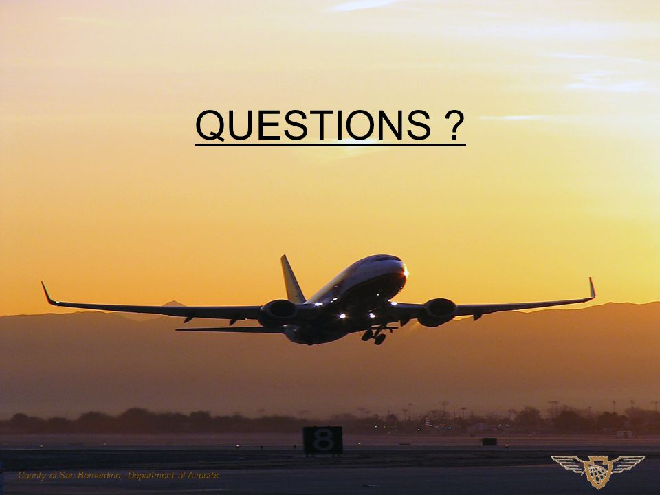 QUESTIONS County of San Bernardino, Department of Airports