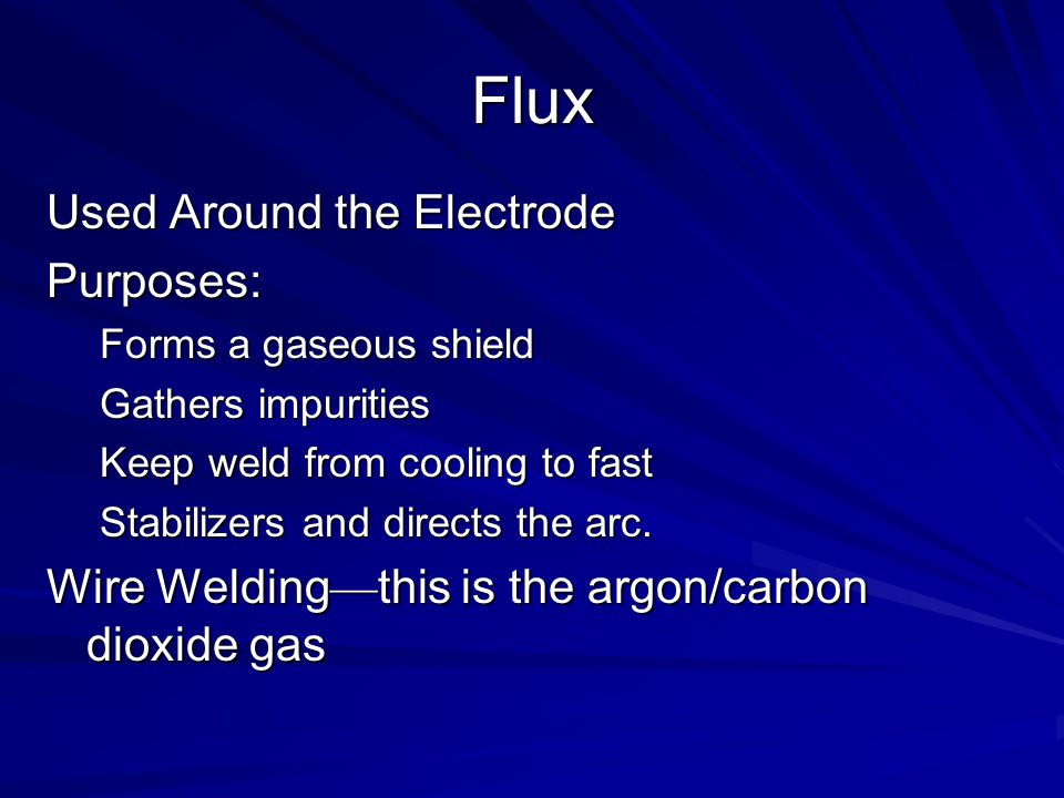 Flux Used Around the Electrode Purposes: