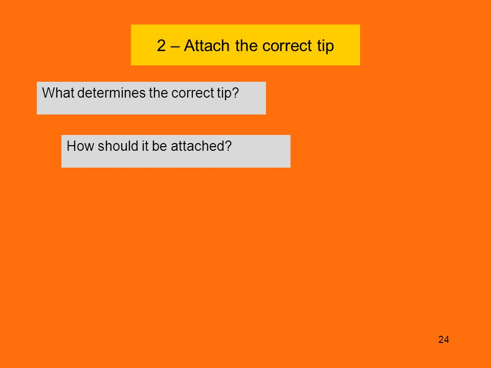2 – Attach the correct tip