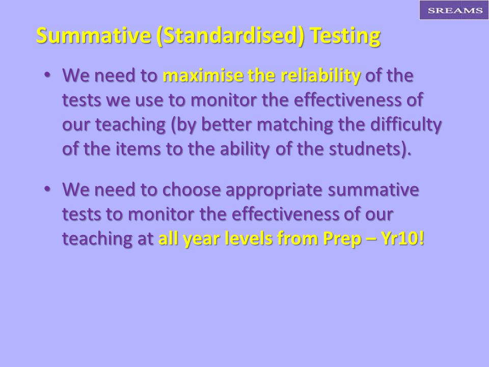 Summative (Standardised) Testing