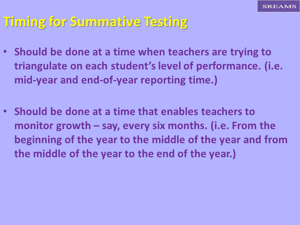 Timing for Summative Testing