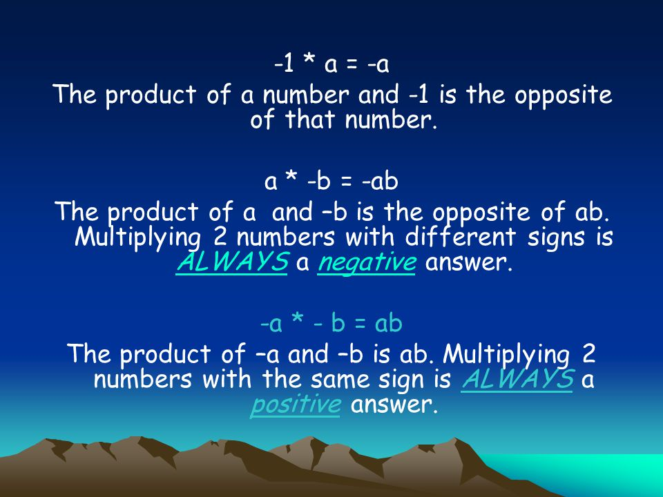 The product of a number and -1 is the opposite of that number.