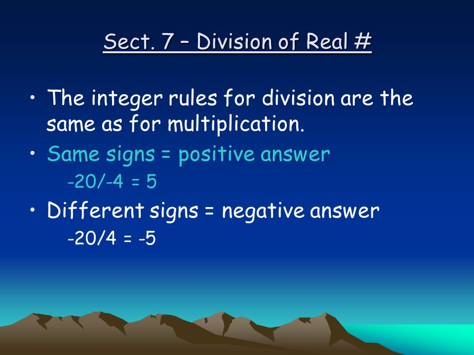 Sect. 7 – Division of Real #