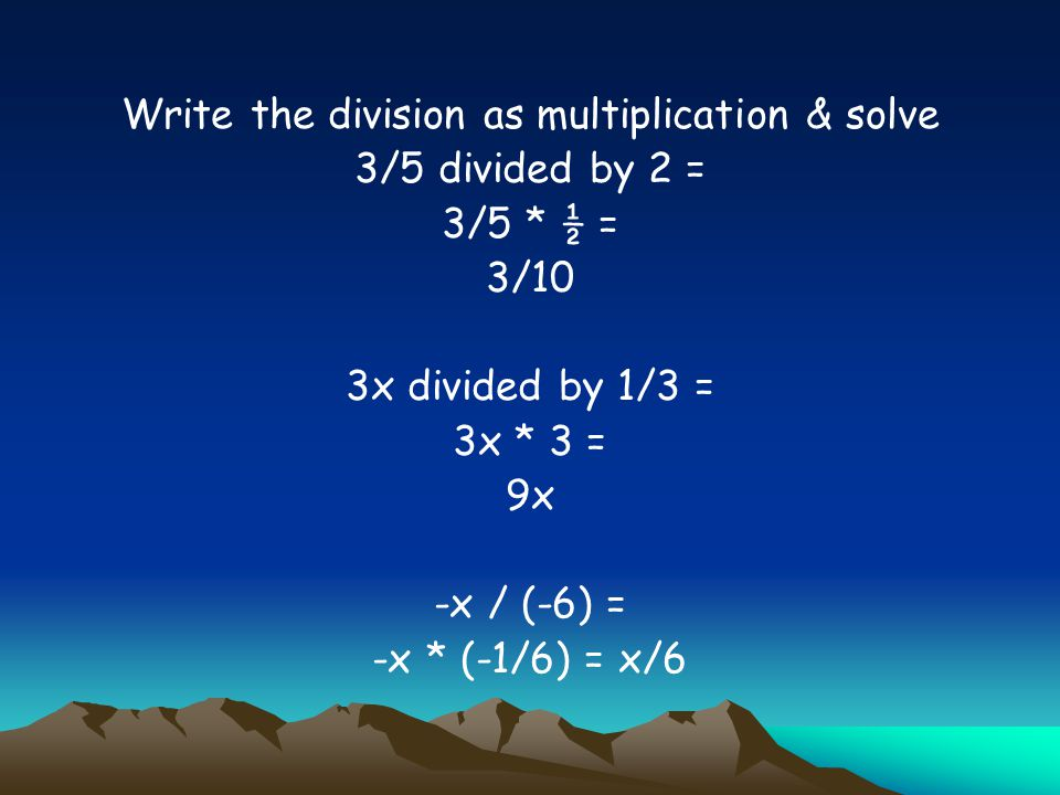 Write the division as multiplication & solve