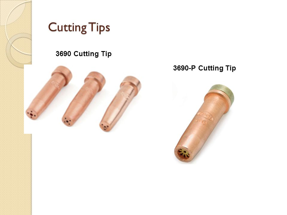 Cutting Tips 3690 Cutting Tip 3690-P Cutting Tip