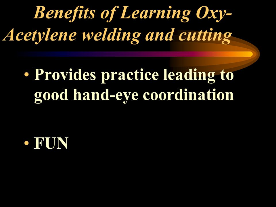 Benefits of Learning Oxy-Acetylene welding and cutting