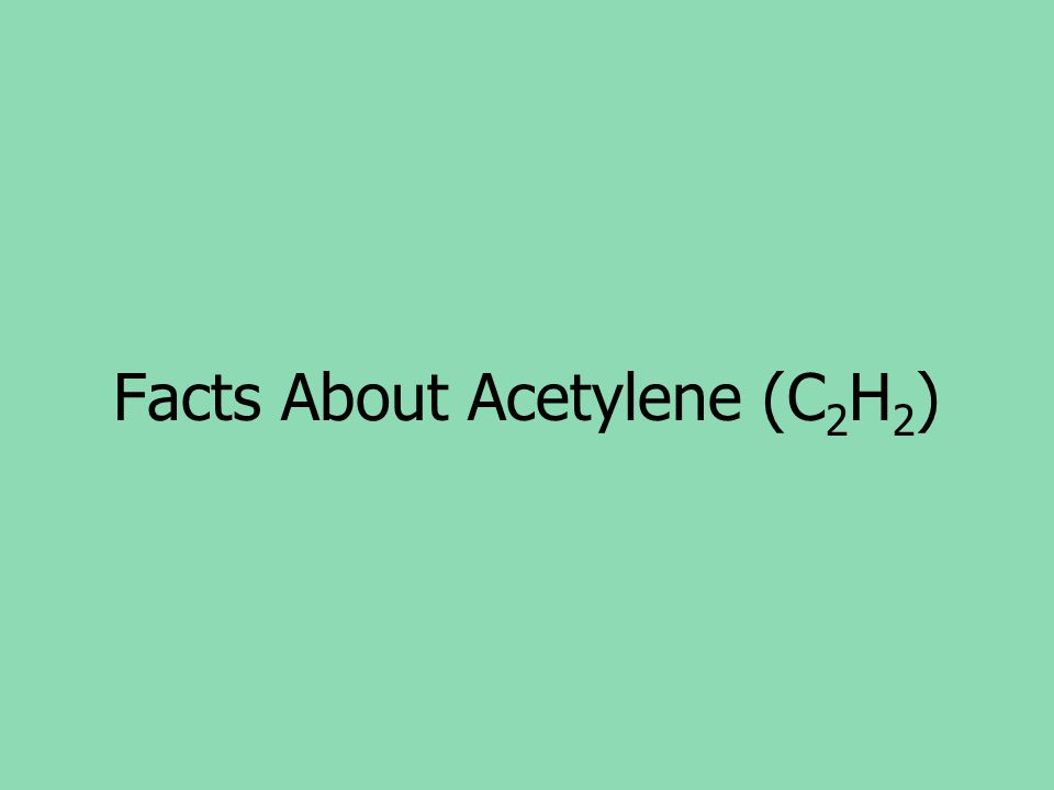 Facts About Acetylene (C2H2)