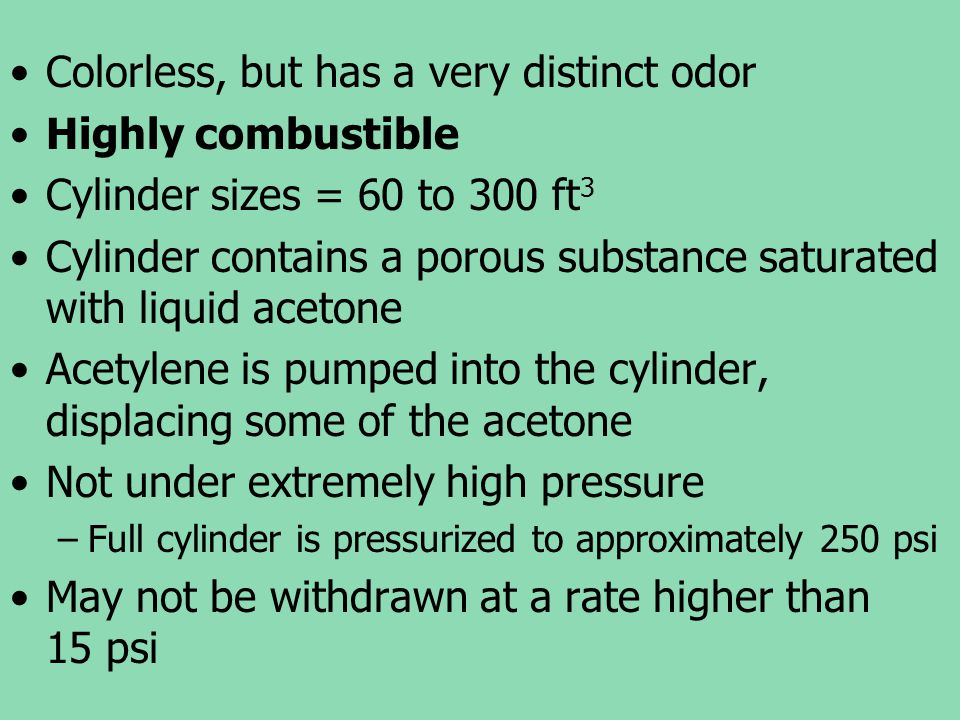 Colorless, but has a very distinct odor Highly combustible