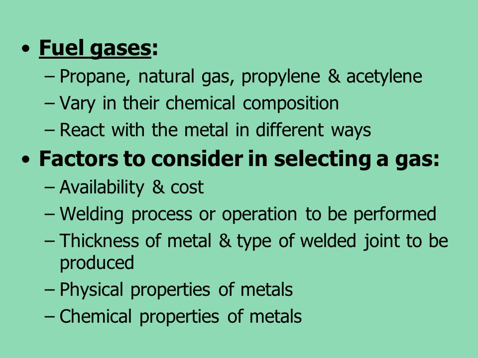 Factors to consider in selecting a gas: