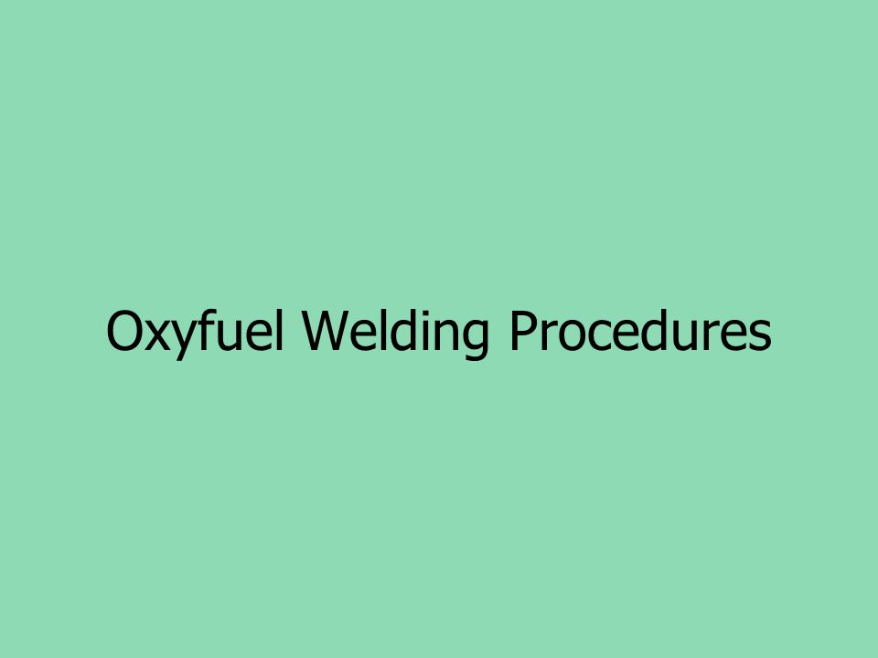 Oxyfuel Welding Procedures