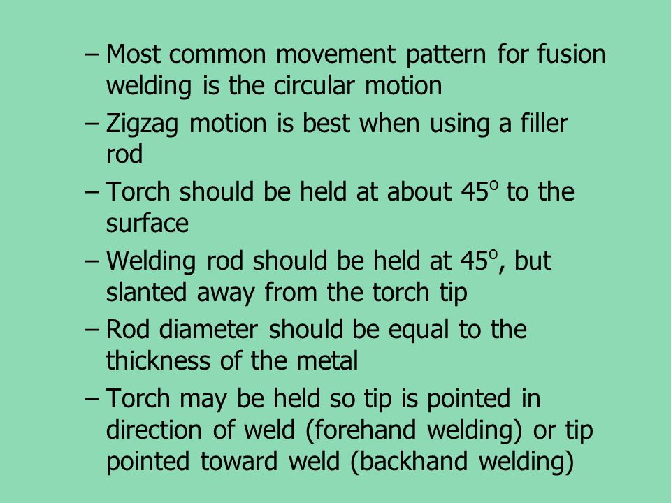 Most common movement pattern for fusion welding is the circular motion