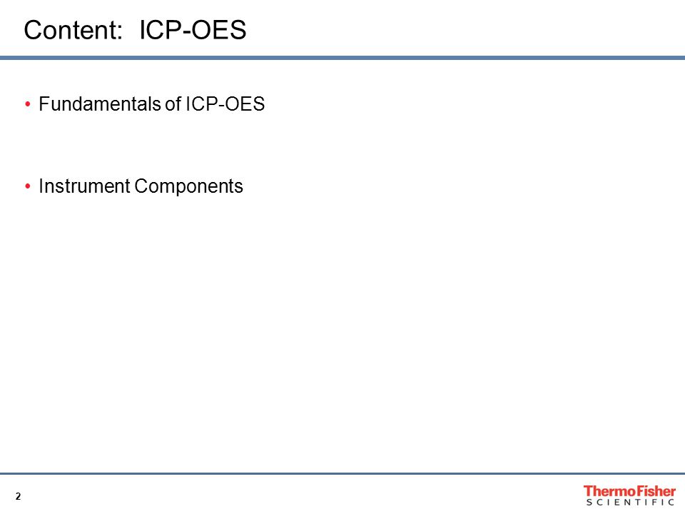 Content: ICP-OES Fundamentals of ICP-OES Instrument Components