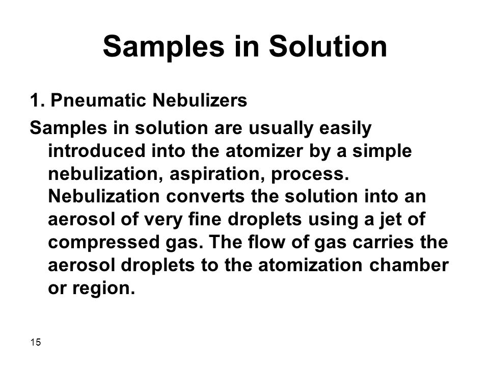 Samples in Solution 1. Pneumatic Nebulizers