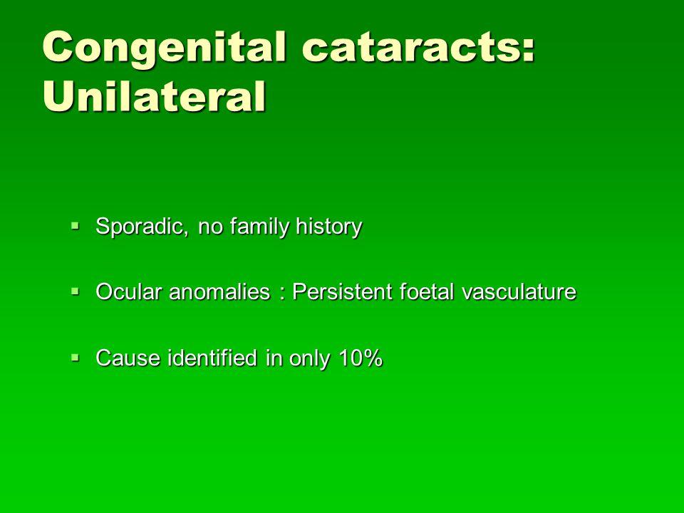 Congenital cataracts: Unilateral