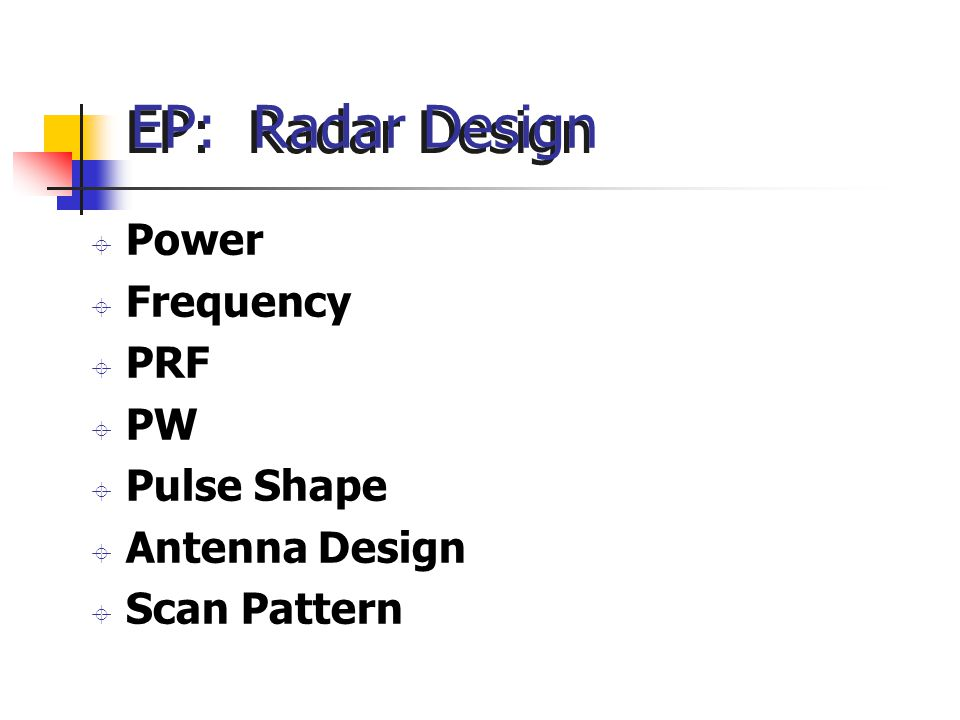 EP: Radar Design Power Frequency PRF PW Pulse Shape Antenna Design