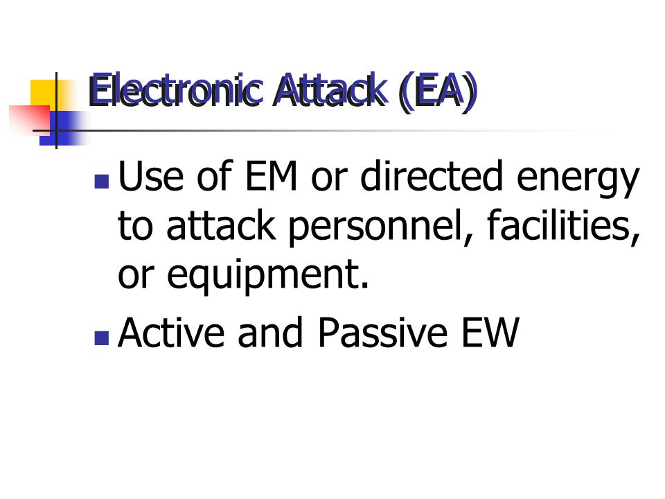 Electronic Attack (EA)