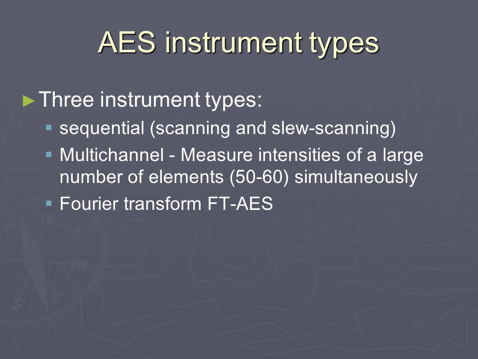 AES instrument types Three instrument types: