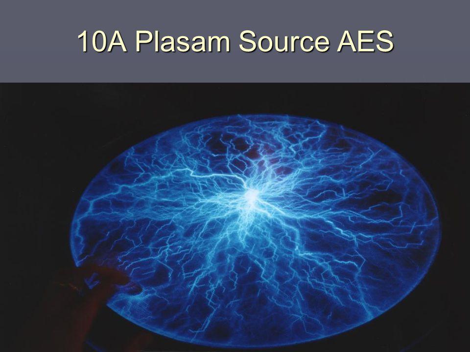 10A Plasam Source AES Plasma Three main types