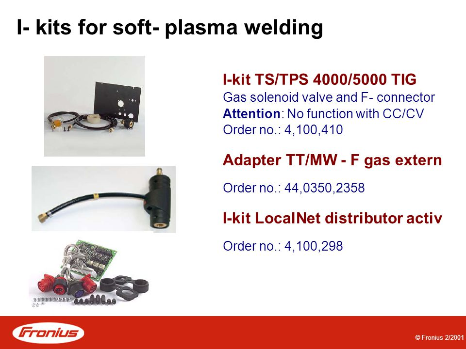 I- kits for soft- plasma welding