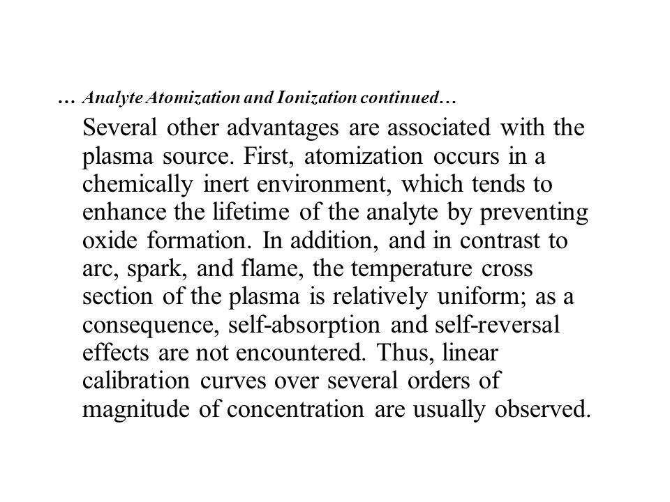 … Analyte Atomization and Ionization continued…