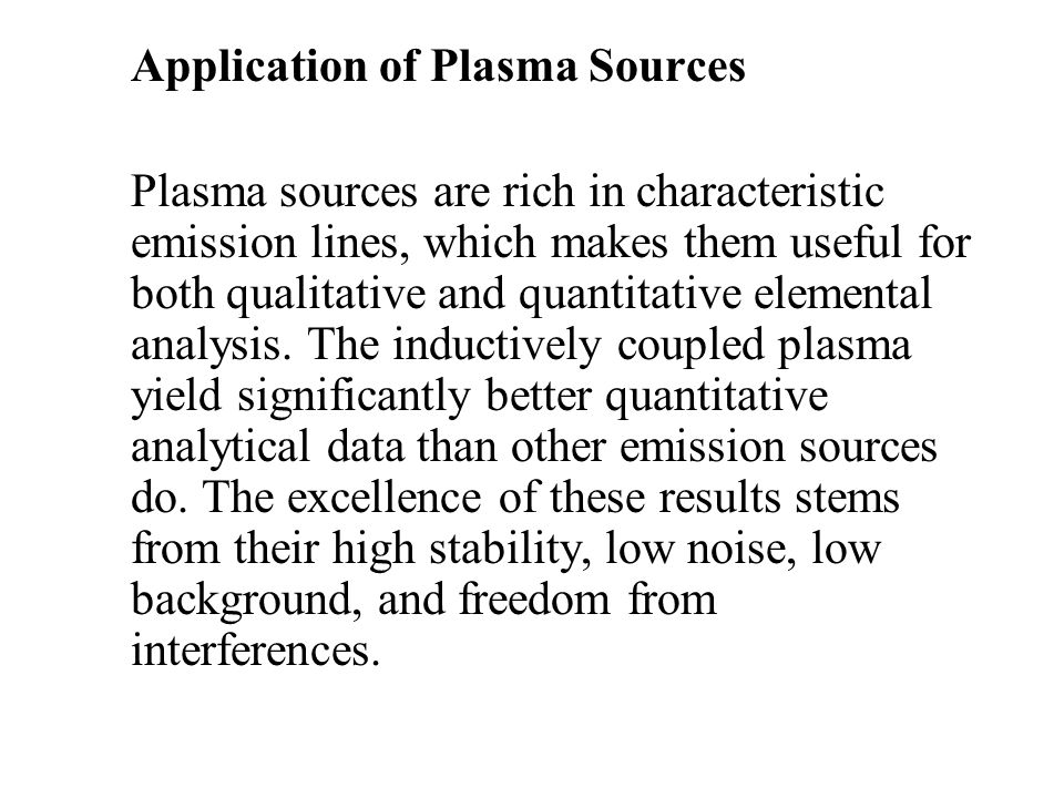 Application of Plasma Sources
