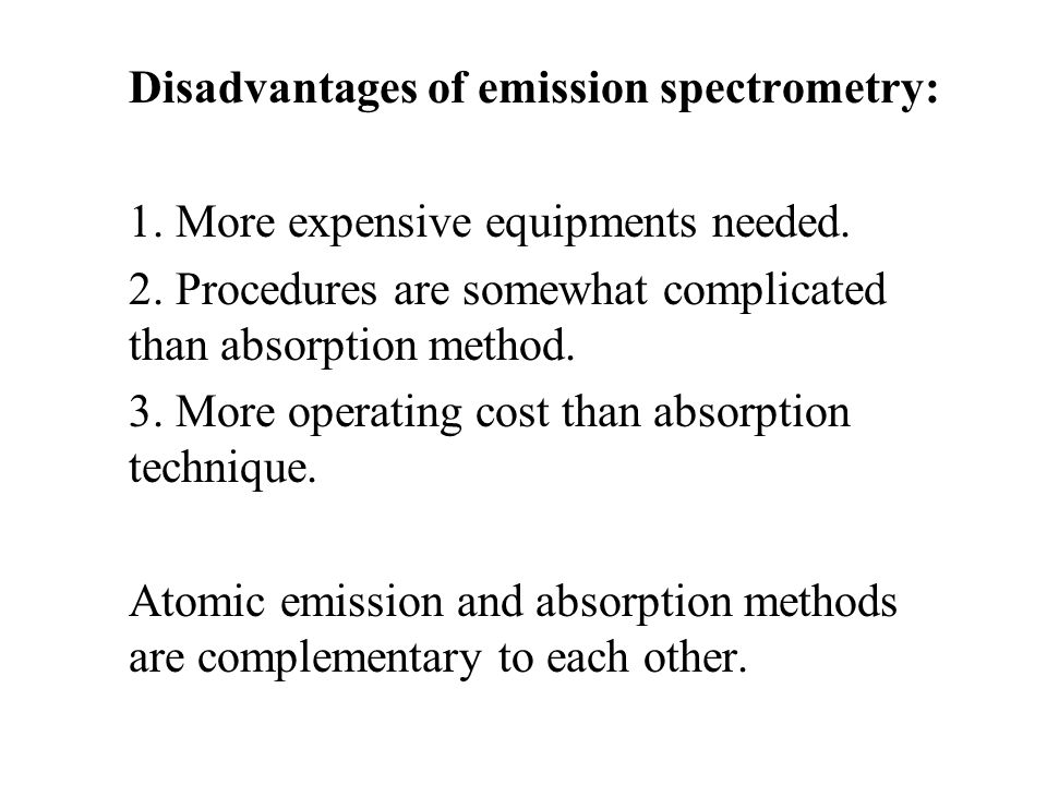 Disadvantages of emission spectrometry: