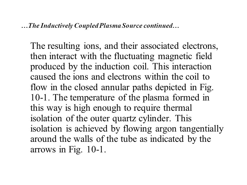 …The Inductively Coupled Plasma Source continued…
