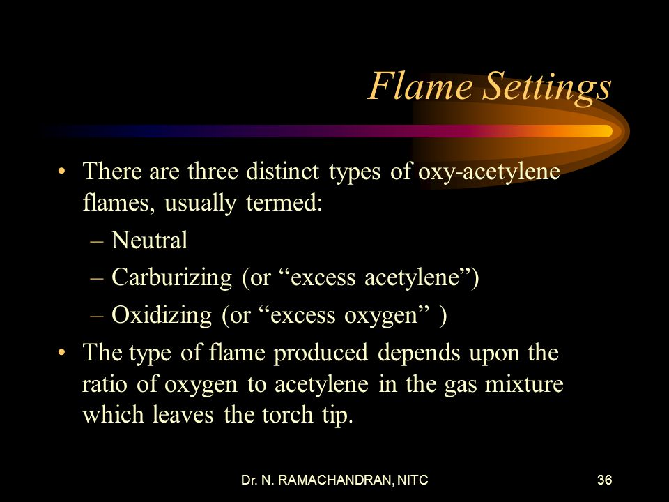 Flame Settings There are three distinct types of oxy-acetylene flames, usually termed: Neutral. Carburizing (or excess acetylene )